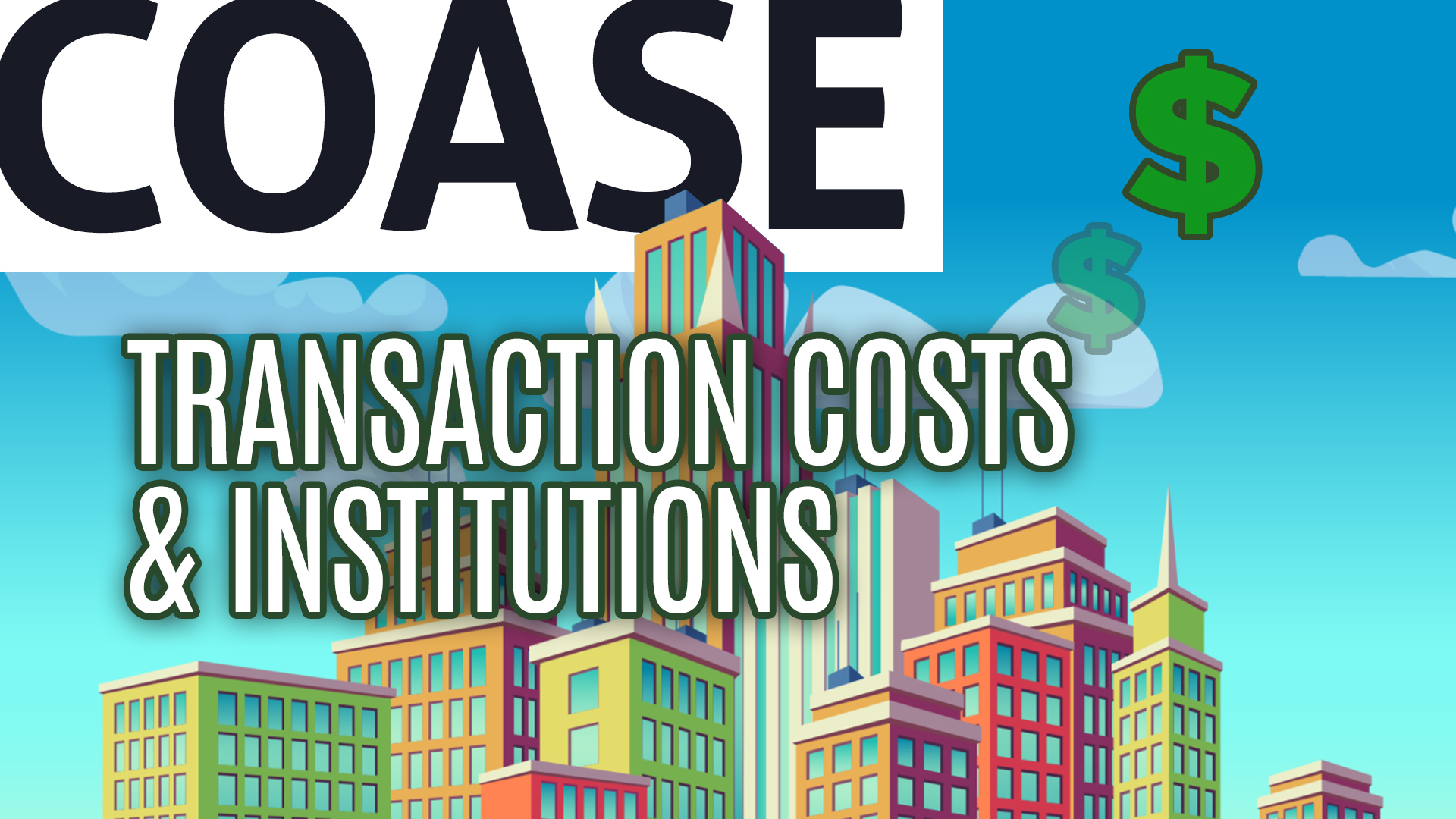 Transaction Costs & Institutions